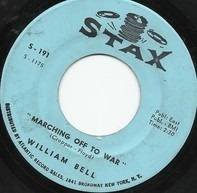 William Bell - Marching Off To War / Share What You Got (But Keep What You Need)
