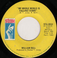 William Bell - My Whole World Is Falling Down / All God's Children Got Soul