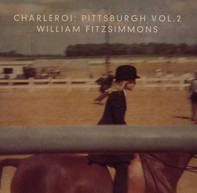 William Fitzsimmons - Charleroi: Pittsburgh Vol.2