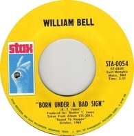 William Bell - Born Under A Bad Sign / A Smile Can't Hide (A Broken Heart)