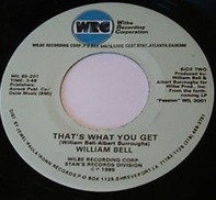 William Bell - Lovin' On Borrowed Time / That's What You Get
