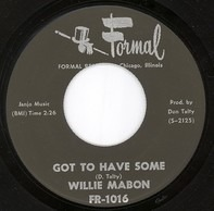 Willie Mabon - Got To Have Some / Why Did It Happen To Me