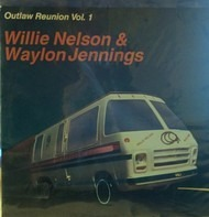Willie Nelson and Waylon Jennings - Outlaw Reunion Vol. 1