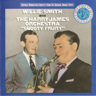 """Willie Smith With Harry James And His Orchestra - """"Snooty Fruity"""""""