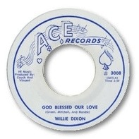 Willie Dixon / Bobby Marchan - God Blessed Our Love / My Days Are Coming