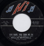 Willie Mitchell - Ooh Baby, You Turn Me On / Lucky