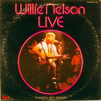 Willie Nelson - I Gotta Get Drunk-Live