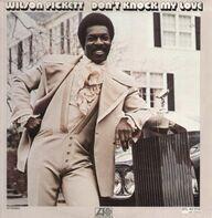 Wilson Pickett - Don't Knock My Love