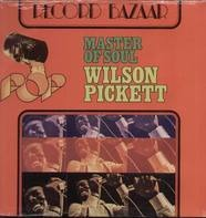 Wilson Pickett - Master Of Soul