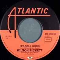 Wilson Pickett - She Said Yes / It's Still Good