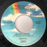 Wilton Felder - Inherit The Wind / Until The Morning Comes