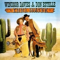 Windsor Davies & Don Estelle - Cool Water