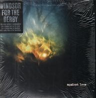 Windsor For The Derby - Against Love