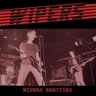 Wipers - Rarities