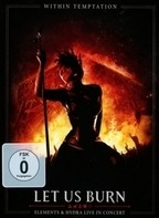 Within Temptation - Let Us Burn (Elements & Hydra Live In Co