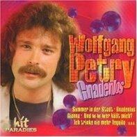 Wolfgang Petry - Gnadenlos