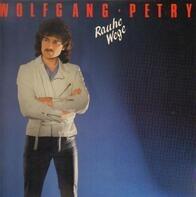 Wolfgang Petry - Rauhe Weg