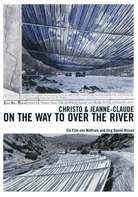 Wolfram und Jörg Daniel Hissen - Christo und Jeanne Claude: ON THE WAY TO »OVER THE RIVER« + WRAPPED TREES