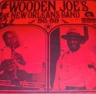 Wooden Joe's New Orleans Band - 1945-1949