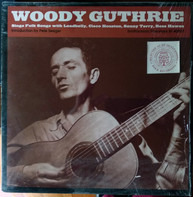 Woody Guthrie With Leadbelly , Cisco Houston , Sonny Terry And Bess Hawes - Sings Folk Songs