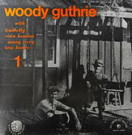 Woody Guthrie With Leadbelly , Cisco Houston , Sonny Terry And Bess Hawes - Woody Guthrie 1