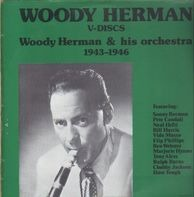 Woody Herman And His Orchestra - Woody Herman V-Discs 1943-1946