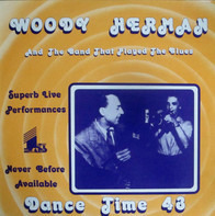 Woody Herman And The Band That Plays The Blues - Dance Time - Forty Three