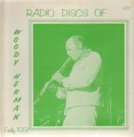 Woody Herman - Radio Discs Of Woody Herman, early 1951