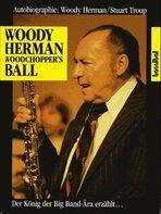Woody Herman - Woodchopper's Ball. Woody Herman. Der König der Bigband-Ära