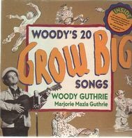 Woody Guthrie - Woody´s 20 Grow Big Songs