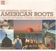 Woody Guthrie, Robert Johnson, Hank Williams, u.a - The essential guide to american roots