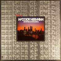 Woody Herman And His Orchestra - Masters Of Swing Vol. 4