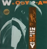 Woody Shaw - In My Own Sweet Way