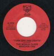 World Class Wreckin' Cru - Turn Off The Lights