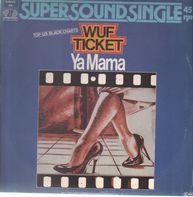 Wuf Ticket - Ya Mama