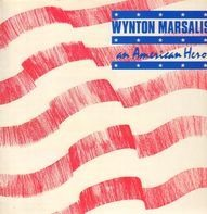 Wynton Marsalis - An American Hero