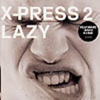 X-Press 2 - Lazy