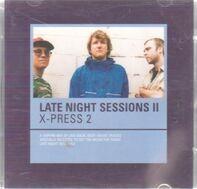 X-Press 2 - Late Night Sessions II