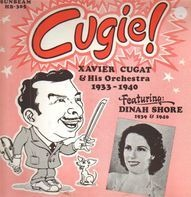 Xavier Cugat And His Orchestra Featuring Dinah Shore - Cugie!