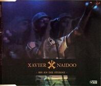 Xavier Naidoo - Bis An Die Sterne