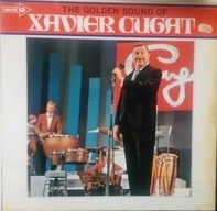 Xavier Cugat And His Orchestra - The Golden Sound Of Xavier Cugat