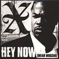 Xzibit - Hey Now (Mean Muggin') / Beware Of Us