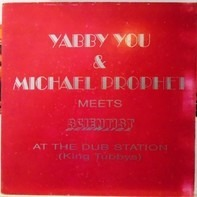 Yabby You & Michael Prophet Meets Scientist - At The Dub Station (King Tubbys)