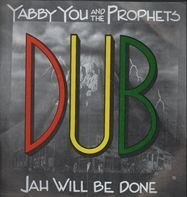 Yabby You - Jah Will Be Done In Dub