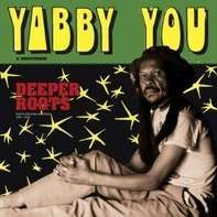 Yabby You - Deeper Roots (Dubplates & Rarities)