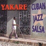 Yakare - Cuban,Jazz,Salsa
