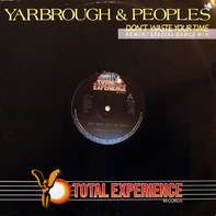 Yarbrough & Peoples - Don't Waste Your Time