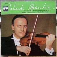 Yehudi Menuhin - Felix Mendelssohn-Bartholdy - Berliner Philharmoniker , Wilhelm Furtwängler - Konzert Für Violine Und Orchester E-Moll Op.64