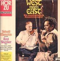 Yehudi Menuhin / Ravi Shankar - West Meets East (Ein Musikalische Zusammenspiel)