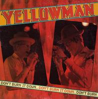 Yellowman - Don't Burn It Down